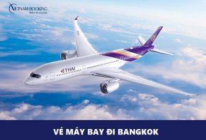 Vé máy bay đi Bangkok | Cập nhật lịch bay mới nhất