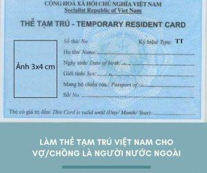 Điều kiện làm thẻ tạm trú cho vợ chồng là người nước ngoài