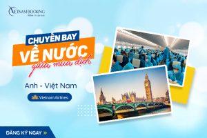 Cập nhật chuyến bay từ Anh về Việt Nam | Còn 8 vé cuối